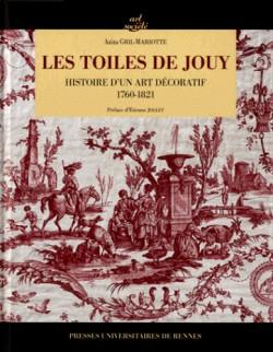Les toiles de Jouy. Histoire d'un art décoratif, 1760-1821