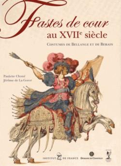 Catalogue d'exposition Fastes de Cour au XVIIe siècle - Musée condé