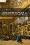 Les Musées de Napoléon III. Une institution pour les arts (1849-1872)