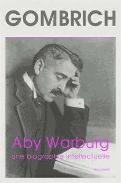 Aby Warburg, une biographie intellectuelle