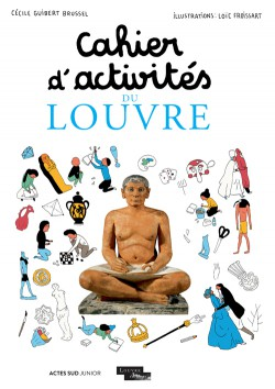 Art pour enfants - Cahier d'activités du Louvre