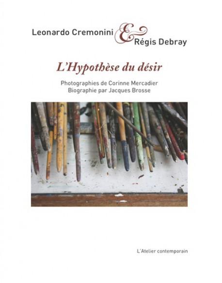 L'Hypothèse du désir - Leonardo Cremonini et Régis Debray