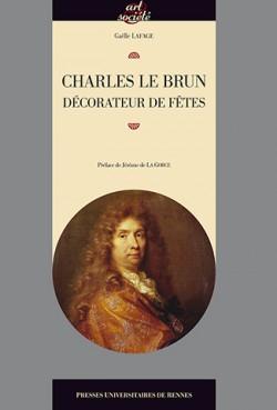 Charles Le Brun décorateur de fêtes