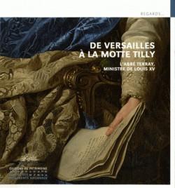 De Versailles à la Motte Tilly - L'abbé Terray, ministre de Louis XIV