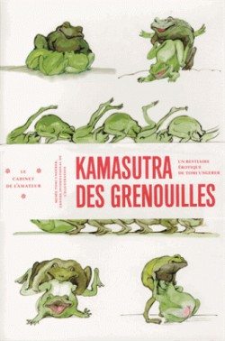 Kamasutra des grenouilles, un bestiaire érotique de Tomi Ungerer