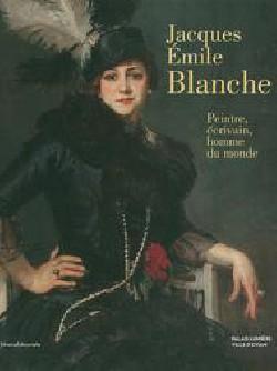 Catalogue d'exposition Jacques-Emile Blanche - Peintre, écrivain, homme du monde