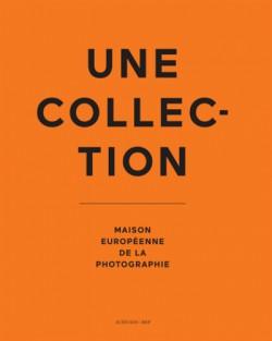 Une collection - Maison européenne de la photographie