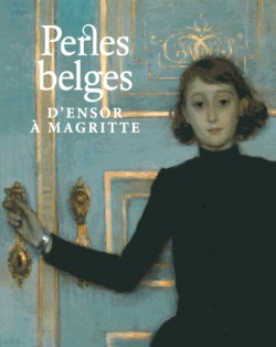 Perles belges, d'Ensor à Magritte - Musée des beaux-arts de Gand