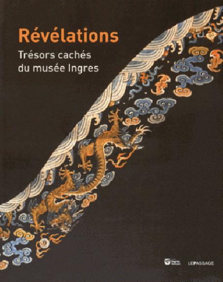 Catalogue d'exposition Révélations, trésors cachés du musée Ingres