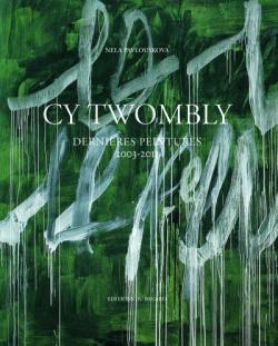 CY Twombly - Dernières peintures 2003-2011