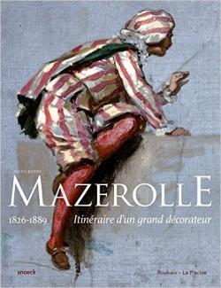 Catalogue d'exposition Alexis-Joseph Mazerolle, itinéraire d'un grand décorateur
