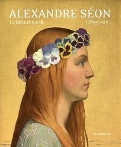 Catalogue d'exposition Alexandre Seon (1855-1917), la beauté idéale