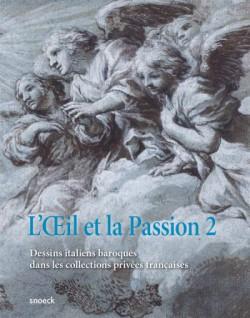 Catalogue d'exposition L'oeil et la passion II, Dessins italiens baroques dans les collections privées françaises
