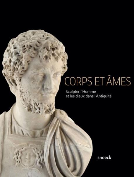 Catalogue d'exposition Corps et âmes, sculpter l'Homme et les dieux dans l'Antiquité