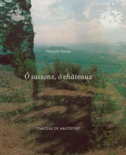 Ô saisons, ô châteaux - François Rouan