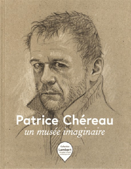 Catalogue d'exposition Patrice Chéreau, un musée imaginaire