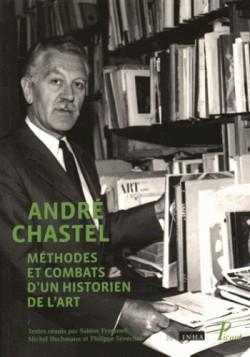 André Chastel, Méthodes et combats d'un historien de l'art