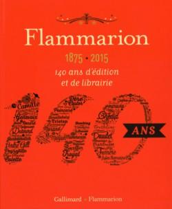 Flammarion (1875-2015), 140 ans d'édition et de librairie