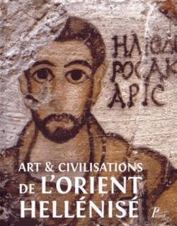 Art et civilisations de l'Orient hellénisé