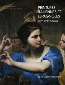 Peintures italiennes et espagnoles XIVe-XVIIIe siècles - Musée d'art et d'histoire de Genève