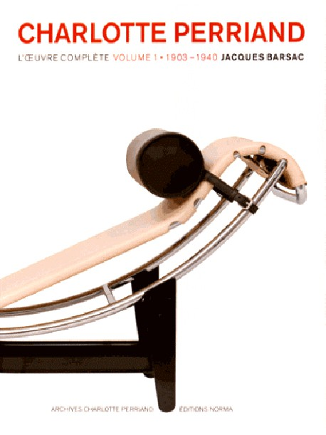 Charlotte Perriand, l'œuvre complète (Volume 1)