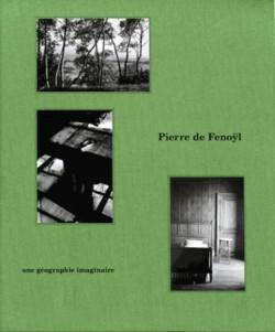 Catalogue d'exposition Pierre de Fenoÿl, une géographie imaginaire