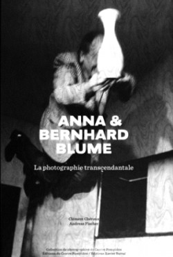 Catalogue d'exposition Anna et Bernhard Blume, la photographie transcendantale