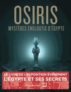 Catalogue d'exposition Osiris, mystères engloutis d'Egypte
