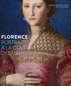 Catalogue d'exposition Florence, portraits à la cour des Médicis