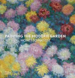 Catalogue d'exposition Painting the Modern Garden, Monet to Matisse