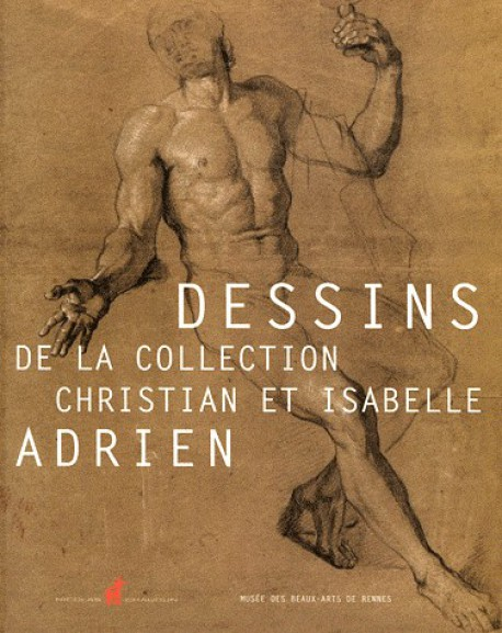 Les dessins de la collection Adrien - Catalogue d'exposition