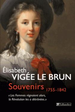 Les Souvenirs d'Elisabeth Vigée Le Brun, 1755-1842
