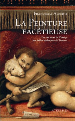 La peinture facétieuse, du rire sacré de Corrège aux fables burlesques de Tintoret