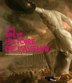 Catalogue d'exposition Une brève histoire de l'avenir