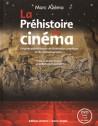 La Préhistoire du cinéma, origines paléolithiques de la narration graphique et du cinématographe