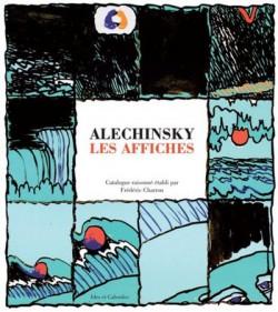 Pierre Alechinsky, les affiches - Catalogue raisonné