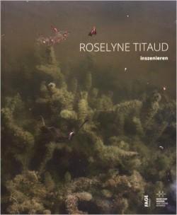 Exhibition Catalogue Roselyne Titaud, inszenieren
