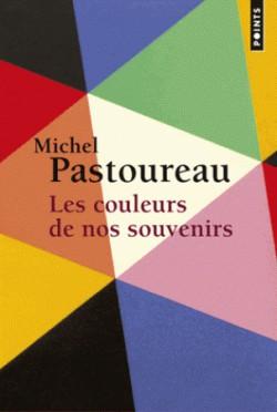 Les couleurs de nos souvenirs de Michel Pastoureau