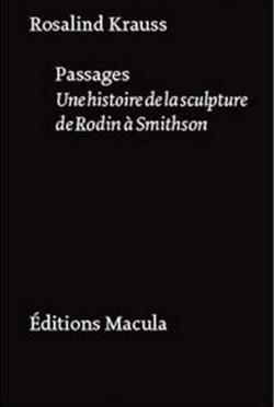 Passages. Une histoire de la sculpture de Rodin à Smithson