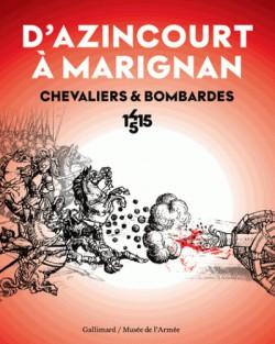 Catalogue d'exposition D'Azincourt à Marignan, chevaliers et bombardes 1415-1515