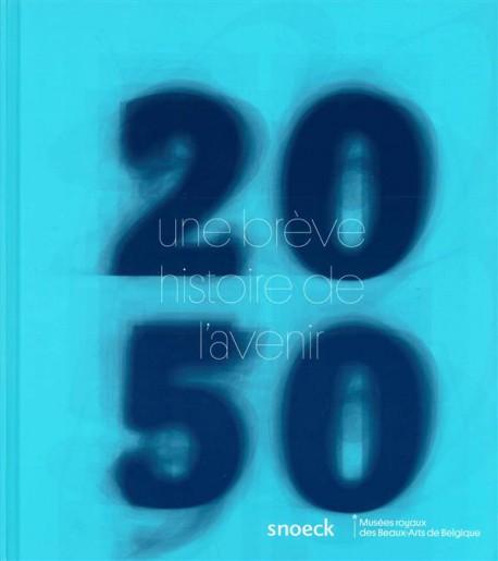 Catalogue d'exposition 2050, une brève histoire de l'avenir