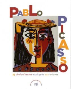 Pablo Picasso - 25 chefs-d'oeuvre expliqués aux enfants