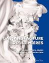 Catalogue d'exposition La manufacture des Lumières. La sculpture à Sèvres de Louis XV à la Révolution