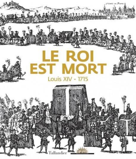 Catalogue d'exposition Le roi est mort, Louis XIV - Château de Versailles