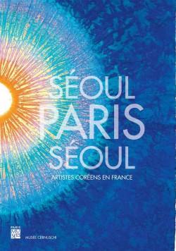 Séoul-Paris-Séoul, artistes coréens en France