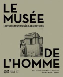Le Musée de l'Homme, histoire d'un musée laboratoire