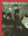 Spendors and miseries. Images of prostitution in France, 1850 -1910