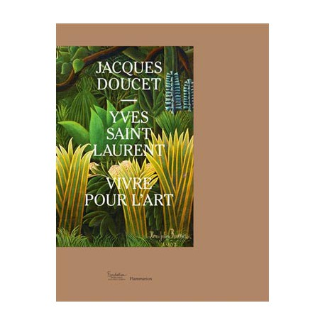 Jacques Doucet, Yves Saint Laurent, Living For Art