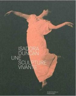 Isadora Duncan, 1877-1927, une sculpture vivante