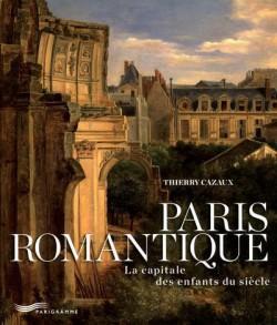 Paris Romantique, la capitale des enfants du siècle